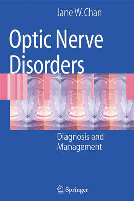 Optic Nerve Disorders: Diagnosis and Management (Hardback)