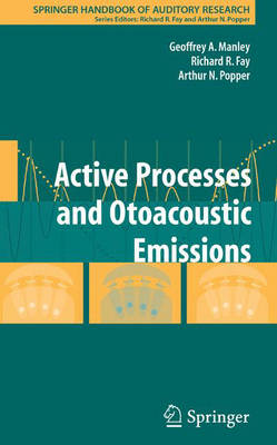 Active Processes and Otoacoustic Emissions in Hearing - Springer Handbook of Auditory Research v. 30 (Hardback)