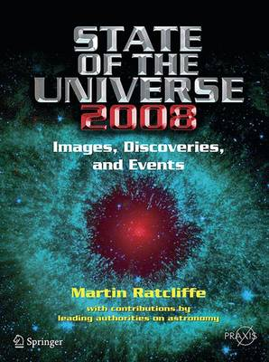 State of the Universe 2008: New Images, Discoveries and Events - Springer-Praxis Books (Paperback)