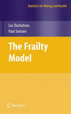 The Frailty Model - Statistics for Biology and Health (Hardback)