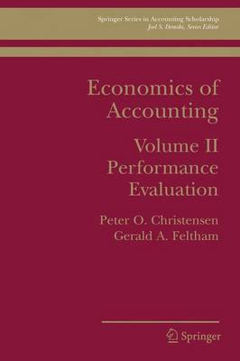 Economics of Accounting: Performance Evaluation - Springer Series in Accounting Scholarship v. 2 (Paperback)
