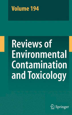 Reviews of Environmental Contamination and Toxicology 194: v. 194 - Reviews of Environmental Contamination and Toxicology v. 194 (Hardback)