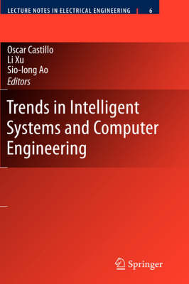 Trends in Intelligent Systems and Computer Engineering - Lecture Notes in Electrical Engineering v. 6 (Paperback)