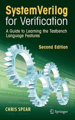 SystemVerilog for Verification: A Guide to Learning the Testbench Language Features (Hardback)