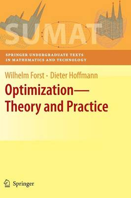 Optimization: Theory and Practice - Springer Undergraduate Texts in Mathematics and Technology (Hardback)