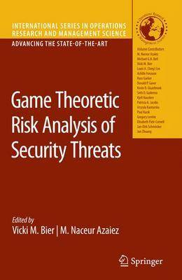 Game Theoretic Risk Analysis of Security Threats - International Series in Operations Research & Management Science No. 128 (Hardback)