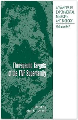 Therapeutic Targets of the TNF Superfamily - Advances in Experimental Medicine and Biology v. 647 (Hardback)