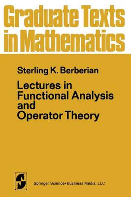 Lectures in Functional Analysis and Operator Theory - Graduate Texts in Mathematics 15 (Paperback)