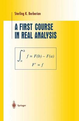 A First Course in Real Analysis - Undergraduate Texts in Mathematics (Hardback)