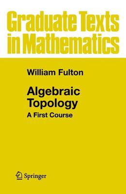 Algebraic Topology: A First Course - Graduate Texts in Mathematics v.153 (Paperback)