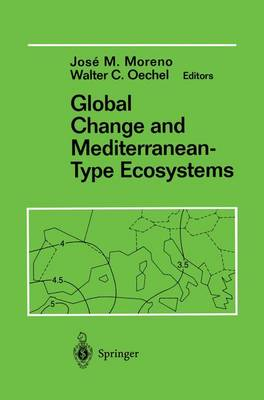 Global Change and Mediterranean-type ecosystems: Anticipated Effects of a Changing Global Environment in Mediterranean-Type Ecosystems Vol 117 - Ecological Studies v.117 (Hardback)