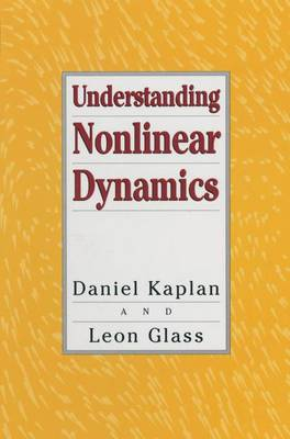 Understanding Nonlinear Dynamics: A Primer on Stability, Chaos and Fractals - Texts in Applied Mathematics v. 19 (Hardback)