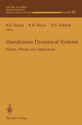 Hamiltonian Dynamical Systems: History, Theory and Applications - The IMA Volumes in Mathematics and its Applications v. 63 (Hardback)
