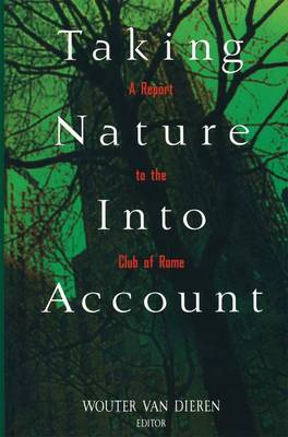 Taking Nature into Account: A Report to the Club of Rome Toward a Sustainable National Income (Paperback)