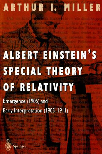 Albert Einstein's Special Theory of Relativity: Emergence (1905) and Early Interpretation (1905-1911) (Paperback)