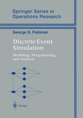 Discrete-event Simulation: Modeling, Programming and Analysis - Springer Series in Operations Research and Financial Engineering (Hardback)