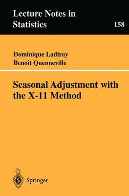 Seasonal Adjustment with the X-11 Method: v. 158 - Lecture Notes in Statistics v. 158 (Paperback)