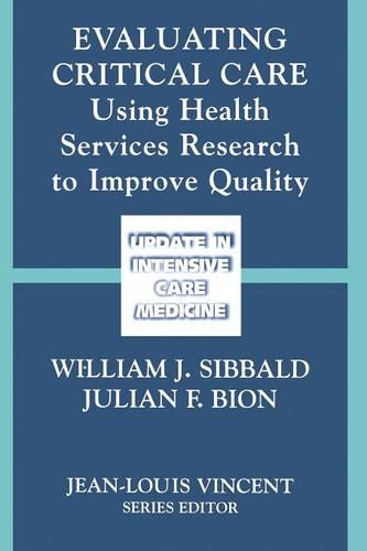 Evaluating Critical Care: Using Health Services Research to Improve Quality - Update in Intensive Care and Emergency Medicine 35 (Paperback)