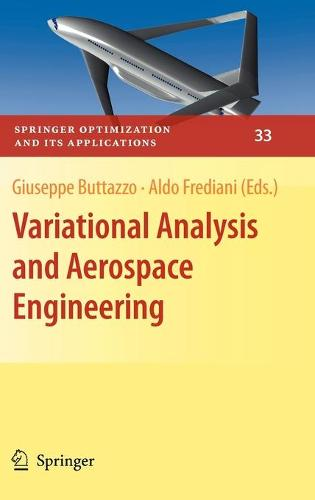Variational Analysis and Aerospace Engineering - Springer Optimization and its Applications No. 33 (Hardback)