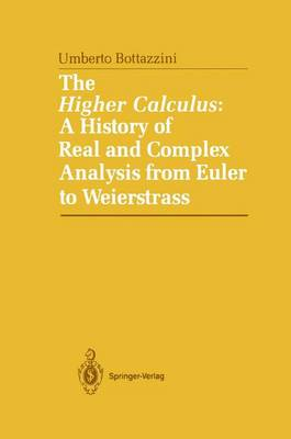 The Higher Calculus: A History of Real and Complex Analysis from Euler to Weierstrass (Hardback)