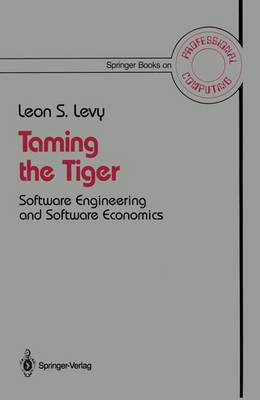 Taming the Tiger: Software Engineering and Software Economics - Springer Books on Professional Computing (Paperback)