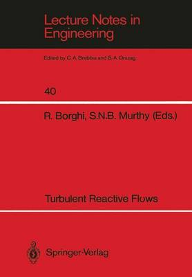 Turbulent Reactive Flows - Lecture Notes in Engineering 40 (Paperback)