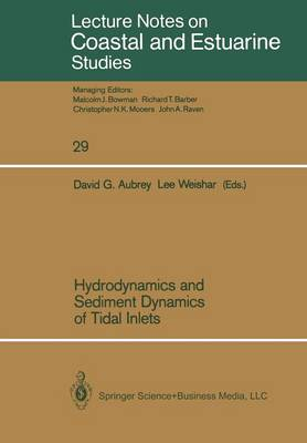 Hydrodynamics and Sediment Dynamics of Tidal Inlets - Coastal and Estuarine Studies 29 (Paperback)