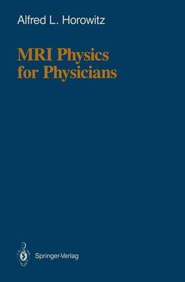MRI Physics for Physicians (Paperback)