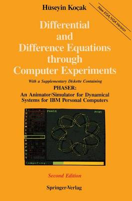 Differential and Difference Equations Through Computer Experiments: With Diskettes Containing PHASER: an Animator/simulator for Dynamical Systems for IBM Personal Computers (Mixed media product)