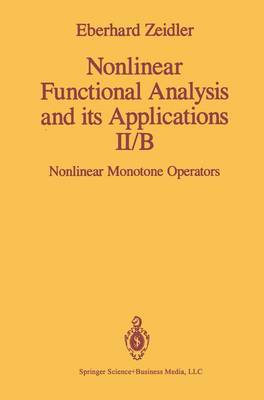 Nonlinear Functional Analysis and its Applications: Nonlinear Monotone Operators Part II/B (Hardback)