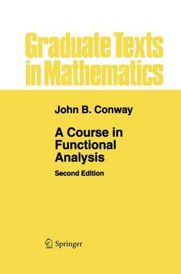A Course in Functional Analysis - Graduate Texts in Mathematics v.96 (Hardback)