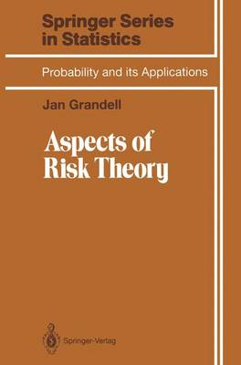 Aspects of Risk Theory - Springer Series in Statistics (Hardback)
