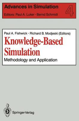 Knowledge-Based Simulation: Methodology and Application / Ed. [by] Paul A.Fishwick. - Advances in Simulation 4 (Paperback)