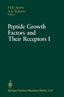 Peptide Growth Factors and Their Receptors: Part 1 - Springer Study Edition (Paperback)
