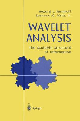 Wavelet Analysis: The Scalable Structure of Information (Hardback)