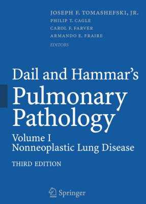 Dail and Hammar's Pulmonary Pathology: Nonneoplastic Lung Disease Volume I (Hardback)
