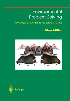 Environmental Problem Solving: Psychosocial Barriers to Adaptive Change - Springer Series on Environmental Management (Hardback)