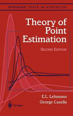 Theory of Point Estimation - Springer Texts in Statistics (Hardback)