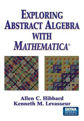Exploring Abstract Algebra with Mathematica (Paperback)