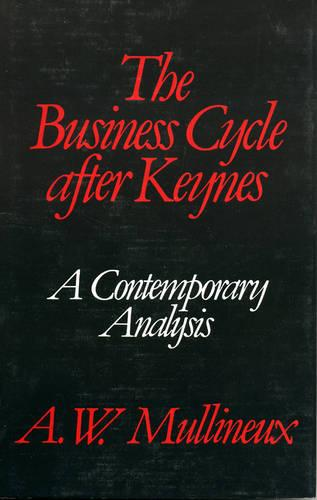 The Business Cycle After Keynes: A Contemporary Analysis (Hardback)