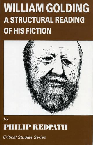 William Golding: A Structural Reading of His Fiction (Hardback)