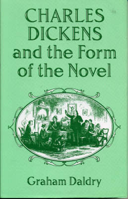 Charles Dickens and the Form of the Novel (Hardback)
