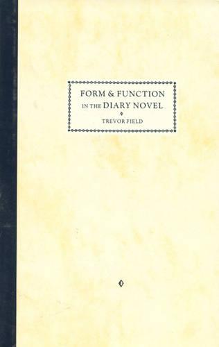Form and Function in the Diary Novel (Hardback)