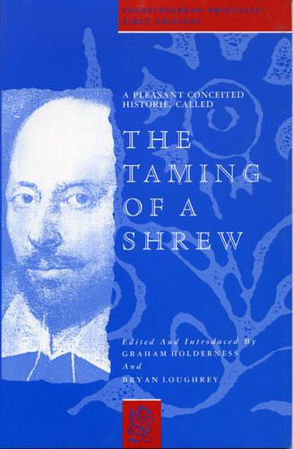 "A Pleasant Conceited Historie, Called the ""Taming of a Shrew"" - Shakespearean Originals - First Editions S. (Hardback)"