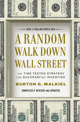 A Random Walk Down Wall Street: The Time-Tested Strategy for Successful Investing (Hardback)
