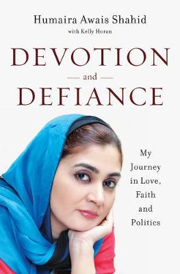 Devotion and Defiance: My Journey in Love, Faith, and Politics (Hardback)