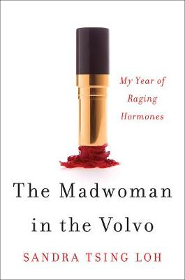 The Madwoman in the Volvo: My Year of Raging Hormones (Hardback)