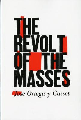 The Revolt of the Masses (Paperback)