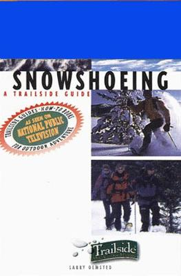 A Trailside Guide: Snowshoeing - Trailside Guides (Paperback)