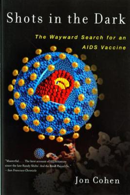 Shots in the Dark: The Wayward Search for an AIDS Vaccine (Paperback)
